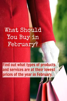 What Should You Buy in February? Find out what types of products and services are at their lowest prices of the year in February.
