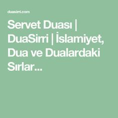 Servet Duası | DuaSirri | İslamiyet, Dua ve Dualardaki Sırlar... Pray, Health Fitness, Quotes, Crafts, Photography, Animals, Quotations, Manualidades, Photograph