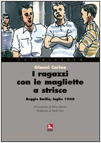 I ragazzi con la maglietta a strisce, Gianni Carino (Ediesse, 2007)