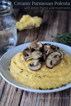 Crimini & Shiitake Mushrooms are used in this Parmesan Polenta with Lemon Thyme Wild Mushrooms {Via @Krista @ Joyful Healthy Eats}