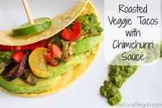 Roasted Veggie Tacos with Chimichurri Sauce- omit vinegar replace with lemon or lime juice