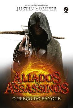 Aliados & Assassinos: O Preço do Sangue (Allies & Assassins) - Justin Somper - #Resenha | OBLOGDAMARI.COM