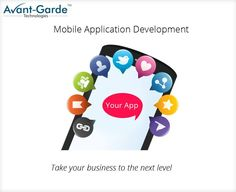 Mobile application development An efficient marketing tactic to ladder up your business to the next level. ‪#‎Mobileapplicationdevelopment‬ ‪#‎Business‬ ‪#‎Avantgarde‬