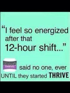 Add THRIVE by Le-Vel to your daily routine to jump start your day! It's an all natural vitamin to help your body perform at it's peak capability! Find out more go to www.taks101.Le-Vel.com sign up as a FREE customer, or promoter!