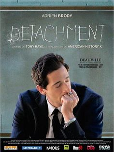"""Detachment"" (2011) is an excellent movie with an amazing actor Adrien Brody (cf The Pianist ,2002)"