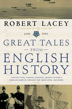 Amazon.com: Great Tales from English History (3): Captain Cook, Samuel Johnson, Queen Victoria, Charles Darwin, Edward the Abdicator, and More (9780316114592): Robert Lacey: Books