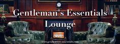 Gentleman's Essentials Pop Up Lounge     www.gentlemans-essentials.com