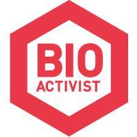 Are you a bioactivist?