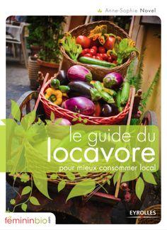 Le guide du #locavore : toutes les astuces et bonnes pratiques pour s'alimenter local. #200km
