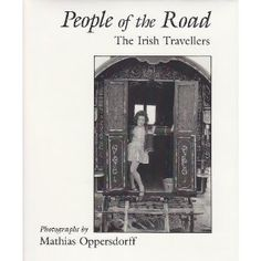 People of the Road: The Irish Travellers