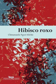 Hibisco Roxo - Chimamanda Ngozi Adichie (2016)