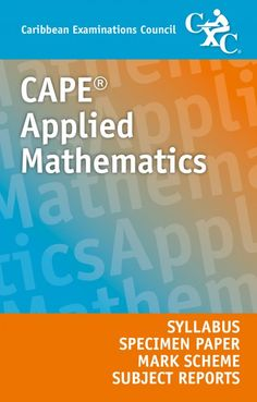 CAPE® Applied Mathematics Syllabus, Specimen Papers, Mark Schemes and Subject Reports eBook