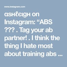 """αѕнℓєιgн on Instagram: """"ABS 🙃👏🏼 . Tag your ab partner! . I think the thing I hate most about training abs is, waking up the next day and having it hurt when I…"""""""