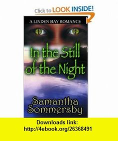 In the Still of the Night (9781905393572) Samantha Sommersby , ISBN-10: 1905393571  , ISBN-13: 978-1905393572 ,  , tutorials , pdf , ebook , torrent , downloads , rapidshare , filesonic , hotfile , megaupload , fileserve