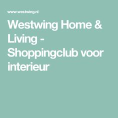 Westwing Home & Living - Shoppingclub voor interieur