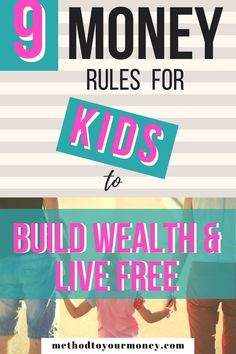 9 Of The Top Money Rules For Kids: Build Wealth, Live Free - Method to Your Money - Finance tips, saving money, budgeting planner Rules For Kids, Building For Kids, Savings Plan, Managing Your Money, Budgeting Finances, Budgeting Tips, Fun Activities For Kids, Money Saving Tips, Money Tips