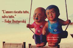"""#pensierodelgiorno #10gennaio """"L'amore riscatta tutto, salva tutto."""" – Fedor Dostoevskij"""