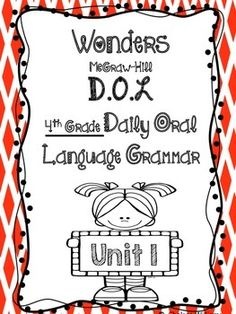 4th grade- Wonders FL ed.Unit 1 Week 1-5This packet goes along with McGraw Hill Daily Oral Language (Grammar section) in the Wonders Teachers Edition. I have put all the sentences for the week on one paper so that it makes it easy for the students to make their editing marks and rewrite the same sentence. *Even if you don't use Wonders this is a great morning work for your students to use to work on Grammar Learning targets addressed include: correct spelling of grade-appropriate words…