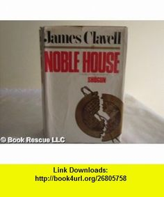Noble House, A Novel of Contemporary Hong Kong, Volume I James Clavell ,   ,  , ASIN: B000PAME9K , tutorials , pdf , ebook , torrent , downloads , rapidshare , filesonic , hotfile , megaupload , fileserve