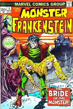 The Monster of Frankenstein #2 The Bride of the Monster (March 1973) Cover art by Mike Ploog