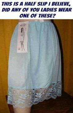 I wore these throughout my growing up years until into my teens when they finally changed the dress code at school saying girls could wear pants now. And, yes it is a half slip. My Childhood Memories, Sweet Memories, Nostalgia, Vintage Outfits, Vintage Fashion, Chiffon, School Memories, My Memory, Dame