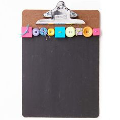 Chalkboard Clipboard  Chalkboard paint turned this clipboard into a message center that's perfect for long car trips or errands. Have your child paint the clipboard and add color with buttons attached with crafts glue