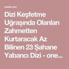Dizi Keşfetme Uğraşında Olanları Zahmetten Kurtaracak Az Bilinen 23 Şahane Yabancı Dizi - onedio.com