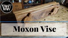 How To Make A Moxon Vise - Traditional Workbench Woodworking Project