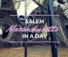 Salem, Massachusetts in a day |  http://bonvoyagebitches.com