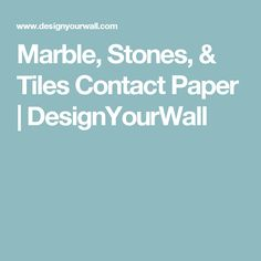 Marble, Stones, & Tiles Contact Paper | DesignYourWall