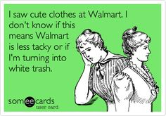 lmao @Sara Fillman... Thanks Carly! :) you must know how much I love Walmart.