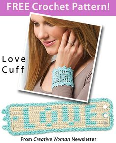 Love Cuff Download from Creative Woman newsletter. Click on the photo to access the free pattern. Sign up for this free newsletter here: AnniesNewsletters.com.
