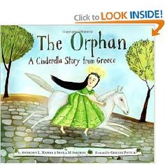 The Orphan: A Cinderella Story From Greece by Anthony Manna is a fun version for read-alouds, with a repetitive, rhyming refrain.  Rather than a fairy godmother, the young girl receives gifts from Nature, such as a beautiful pair of blue shoes from the Sea.  The child's mother also continues to give her guidance from beyond the grave.