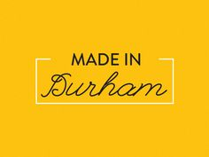 Made In Durham by Jonathan Minns Durham, How To Make, Design