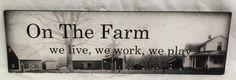 On The Farm Wood Live Work Play Sign or Canvas Wall Hanging - Christmas,  Birthday, Wedding Gift Farming Sign -Farmhouse Decor
