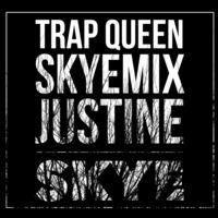 Trap Queen (SkyeMix) - Justine Skye by JustineSkye on SoundCloud
