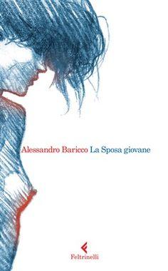 baricco-nuovo-libro-la-sposa-giovane Books To Read, Movie Posters, Terra, Typography, Calm, Music, Design, Infinite, Book
