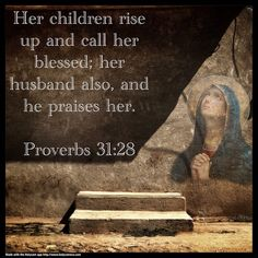 Her children rise up and call her blessed; her husband also, and he praises her. Proverbs 31:28. Created with the HolyCam application for iPhone.