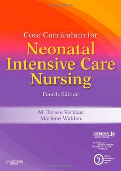 Core Curriculum for Neonatal Intensive Care Nursing, 4e (Core Curriculum for Neonatal Intensive Care Nursing (AWHONN))