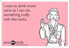 Drinking wine = more cork crafts Drink Wine, Cork Ideas, Diy Ideas, Wine Funnies, Wine Jokes, Wine Meme, Wine Puns, Motto, Mantra