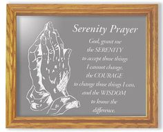 """Serenity Prayer"" Etched Glass Art Mirrors - The Serenity Prayer is one of the most widely known prayers today. It is used by many support group for encouragement and strength. Make the Serenity Prayer a part of your home with this beautiful mirror."