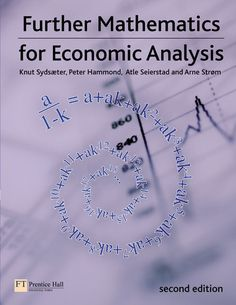 Further mathematics for economic analysis http://encore.fama.us.es/iii/encore/plus/C__SFurther%20mathematics%20for%20economic%20analysis__Ff%3Afacetlocations%3Afee%3Afee%3AB%20C%20Econ%C3%B3micas%3A%3A__Orightresult__U__X0?lang=spi&suite=cobalt