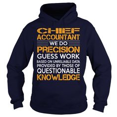 Awesome Tee For Chief Accountant T-Shirts, Hoodies. Check Price Now ==► https://www.sunfrog.com/LifeStyle/Awesome-Tee-For-Chief-Accountant-93070339-Navy-Blue-Hoodie.html?41382