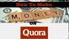 How To Make Money With Cpa/Affiliate Marketing On Quora (Free Targeted W...