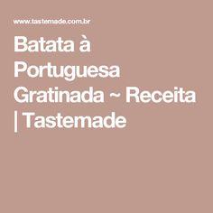 Batata à Portuguesa Gratinada ~ Receita | Tastemade Calzone, Quinoa, Biscuits, Curries, Videos, Disney, Side Dishes, Spices, Salads