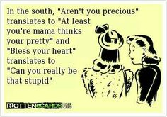 In the South .....this is 99.9% accurate