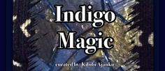 Call for Artists: Indigo Magic  Deadline: December 31 2015 12:00midnight EST  Indigo Magic is an exhibition that uses indigo as a lens to witness the myriad of ways in which indigenous African content and traditions show up in African American contemporary art forms. Indigo is more than a hue. Its magical essence is drawn from its history and its alchemy. Indigo is evident in the documentation of the Pharaohs in ancient Egypt the royal courts in Nigeria and the Tuareg nomads of Northern…