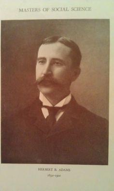 Herbert B. Adams, 1850-1901.