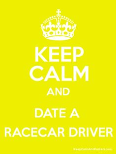 Keep Calm and DATE A  RACECAR DRIVER Poster