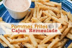 Pomme Frites with Cajun Remoulade Recipe from Disneyland